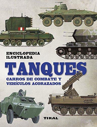 Tanques. Carros de combate y vehículos acorazados (Enciclopedia ilustrada)