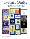 T-Shirt Quilts: Quilt As You Go