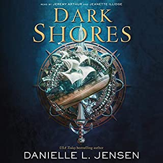 Dark Shores                   By:                                                                                                                                 Danielle L. Jensen                               Narrated by:                                                                                                                                 Jeanette Illidge,                                                                                        Jeremy Arthur                      Length: 12 hrs and 21 mins     1 rating     Overall 5.0