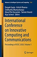 International Conference on Innovative Computing and Communications: Proceedings of ICICC 2020, Volume 1 (Advances in Intelligent Systems and Computing, 1165)