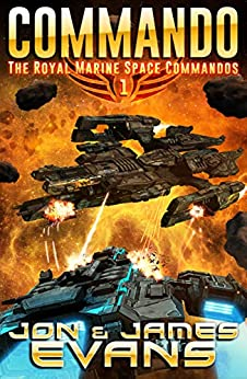Commando (The Royal Marine Space Commandos Book 1) by [Jon Evans, James Evans]