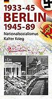 Berlin 1933-45, 1945-89: Nationalsozialismus und Kalter Krieg