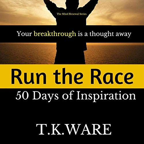 Run the Race: 50 Days of Inspiration audiobook cover art