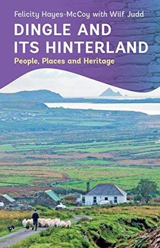 Dingle and its Hinterland: People, Places and Heritage (English Edition)