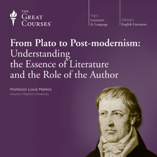 From Plato to Post-modernism: Understanding the Essence of Literature and the Role of the Author                   By:                                                                                                                                 Louis Markos,                                                                                        The Great Courses                               Narrated by:                                                                                                                                 Louis Markos                      Length: 12 hrs and 14 mins     109 ratings     Overall 4.3