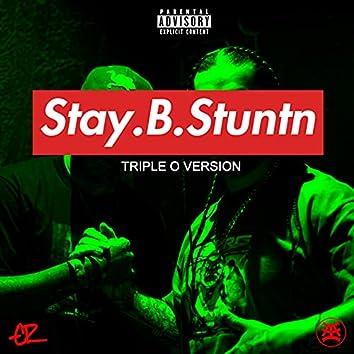 STAY.B.STUNTN