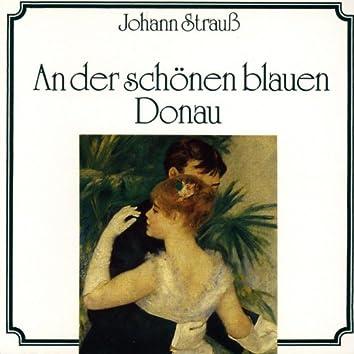 Johann Strauss: An der schönen blauen Donau