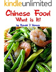 Chinese Food: What is It?: An Introduction to the Cuisine of China