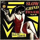 Slow Grind Fever Volume 9 (Vinyl)