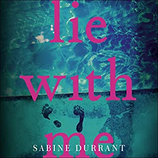 Lie with Me                   By:                                                                                                                                 Sabine Durrant                               Narrated by:                                                                                                                                 Kirk Bage                      Length: 8 hrs and 58 mins     1,112 ratings     Overall 4.1
