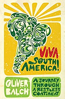 Viva South America!: A Journey in the Steps of Bolivar