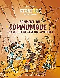Comment on communique ? De la grotte de Lascaux à internet par Sylvie Baussier