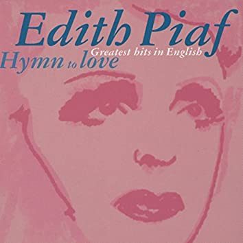 Édith Piaf: Hymn to Love - Greatest Hits In English