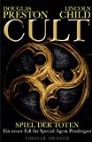 Lincoln Child, Douglas Preston: Cult - Spiel der Toten