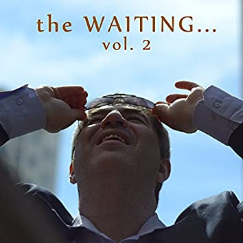 The Waiting, Vol. 2
