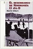 El desembarco de Normandía: El día D (Historia Contemporánea)