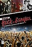 Rock En Español: La guía definitiva: un mapa frenético y las bandas fundamentales