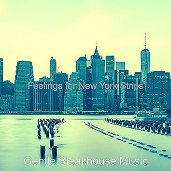 Feelings for New York Strips