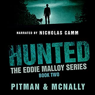 Hunted     Eddie Malloy, Book 2              By:                                                                                                                                 Richard Pitman,                                                                                        Joe McNally                               Narrated by:                                                                                                                                 Nicholas Camm                      Length: 7 hrs and 36 mins     11 ratings     Overall 4.6