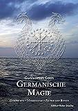Germanische Magie: Geschichte ? Mythologie ? Zauber der Runen - Gunivortus Goos