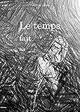 Le temps fait sa loi (French Edition)