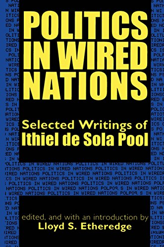 Politics in Wired Nations: Selected Writings of Ithiel De Sola Pool (English Edition)