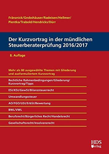 Der Kurzvortrag in der mündlichen Steuerberaterprüfung 2016/2017