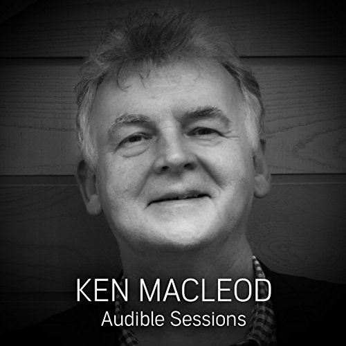 FREE: Audible Sessions with Ken MacLeod audiobook cover art