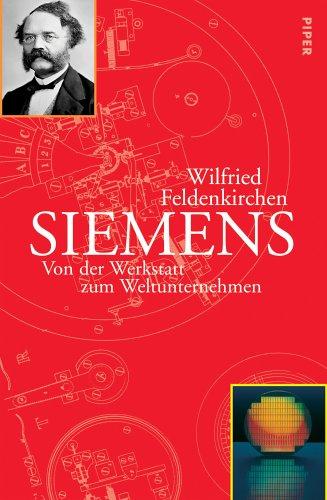 Preisvergleich Produktbild Siemens: Von der Werkstatt zum Weltunternehmen