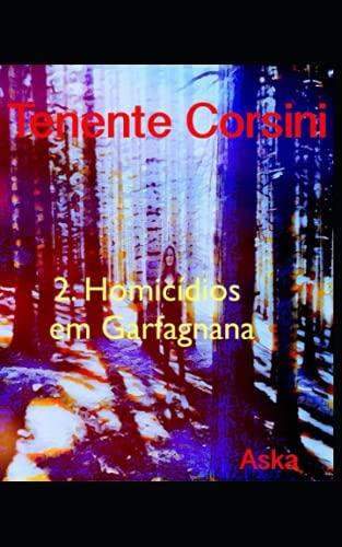 Tenente Corsini: 2. Homicídios em Garfagnana (AskaInFabula Project Edição em português)