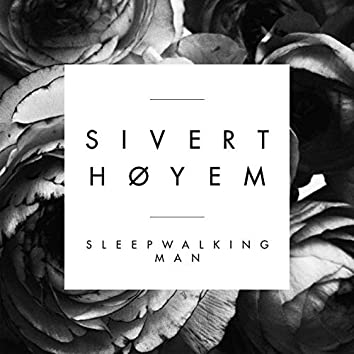 Sleepwalking Man