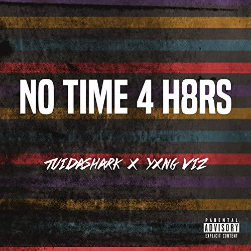 No Time 4 H8rs [Explicit]