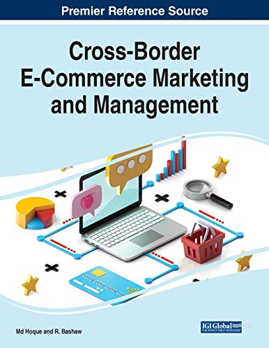 Compare Textbook Prices for Cross-Border E-Commerce Marketing and Management  ISBN 9781799866138 by Hoque, Rakibul, M.d.,Bashaw, R.