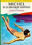 Michel et la soucoupe flottante - Collection : Bibliothèque verte cartonnée & illustrée