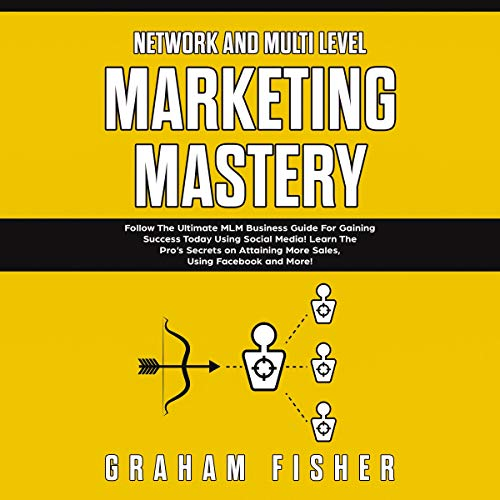 Network and Multi Level Marketing Mastery audiobook cover art