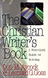 The Christian Writer's Book: A Practical Guide to Writing