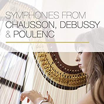 Symphonies from Chausson, Debussy & Poulenc