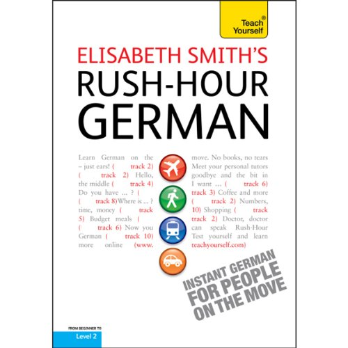 Rush-Hour German: Teach Yourself Audiobook By Elisabeth Smith cover art