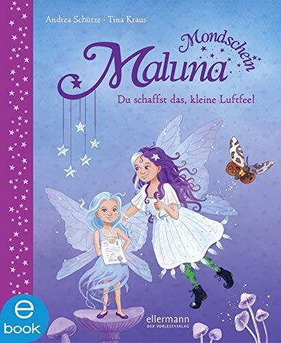 Maluna Mondschein - Du schaffst das kleine Luftfee!