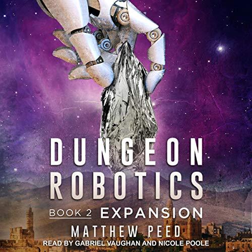 Expansion: Dungeon Robotics, Book 2