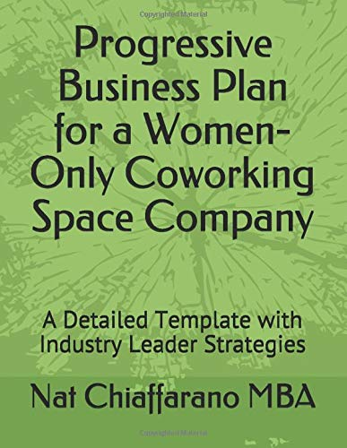 Progressive Business Plan for a Women-Only Coworking Space Company: A Detailed Template with Industry Leader Strategies