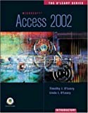 The O'Leary Series: Access 2002 - Introductory