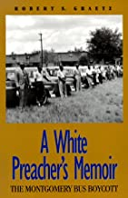 A White Preacher's Memoir: The Montgomery Bus Boycott