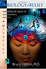The Biology Of Belief: Unleashing The Power Of Consciousness, Matter And Miracles Hardcover