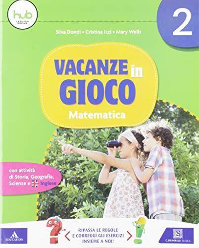 Vacanze in gioco. Matematica. Per la Scuola elementare (Vol. 2)