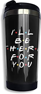 Fri-en-dS TV Show I`ll Be There For You 13.5 Oz Double Layer Vacuum Insulated Travel Mug/Coffee Cup ABS Thermos Sports Bottle