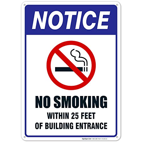 No Smoking Sign, No Smoking Within 25 Feet of Building Entrance Sign, 10x14 Rust Free Aluminum, Weather/Fade Resistant, Easy Mounting, Indoor/Outdoor Use, Made in USA by SIGO SIGNS