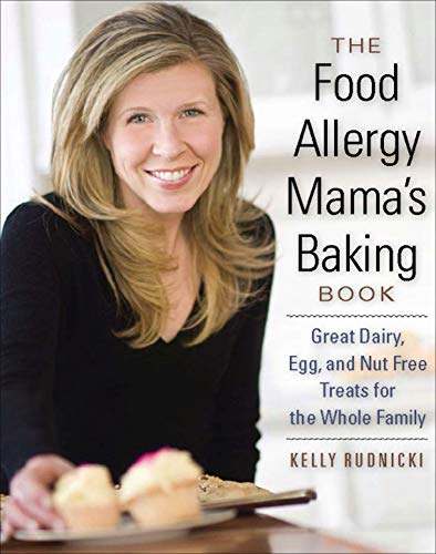 The Food Allergy Mama's Baking Book: Great Dairy, Egg, and Nut Free Treats for the Whole Family
