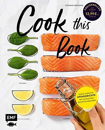 Cook this book: Genial einfache Ofengerichte mit ultimativen Rezeptschablonen
