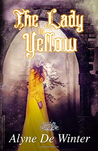 Compare Textbook Prices for The Lady in Yellow: A Victorian Gothic Romance Revised and Expanded Edition ISBN 9781500365165 by de Winter, Alyne